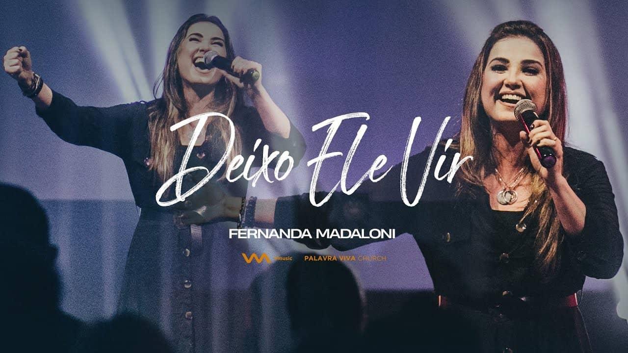 Deixo Ele vir | Fernanda Madaloni